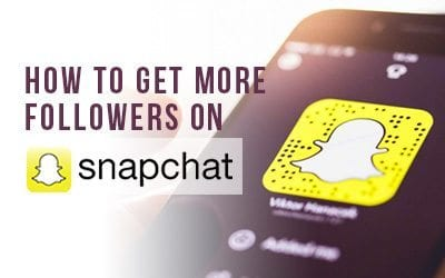 The best ways that will get you more Snapchat followers in no time