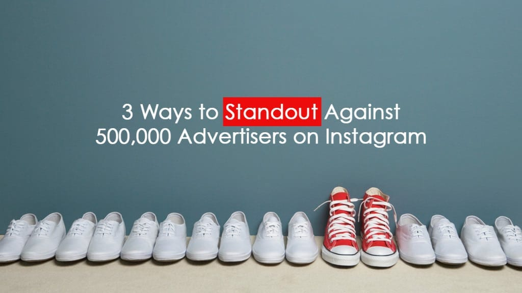 Instagram tips and tricks to standout against other advertisers