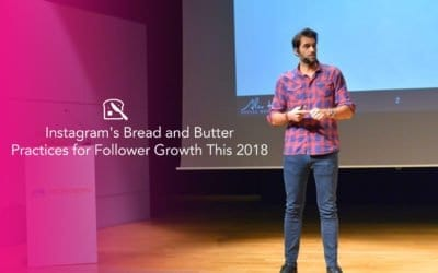 Instagram's Bread and Butter Practices for Follower Growth This 2018