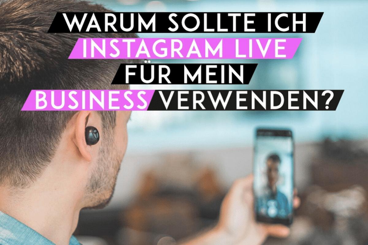 BLOG 1 2 Warum sollte ich Instagram Live für mein Business verwenden?