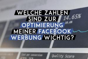 Welche Zahlen sind zur Optimierung meiner facebook Werbung wichtig?