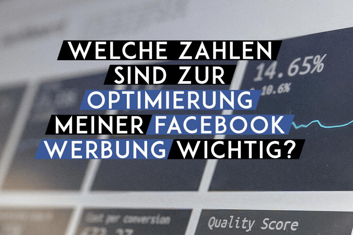 BLOG 2 1 Welche Zahlen sind zur Optimierung meiner facebook Werbung wichtig?