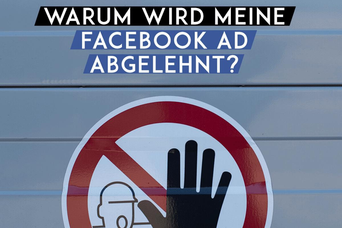 BLOG 3 Warum wird meine Facebook Ad abgelehnt?