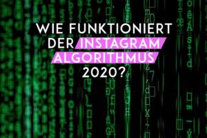 Wie funktioniert der Instagram Algorithmus 2020?