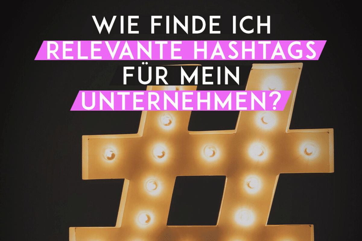 Untitled design 5 Wie finde ich relevante Hashtags für mein Unternehmen?